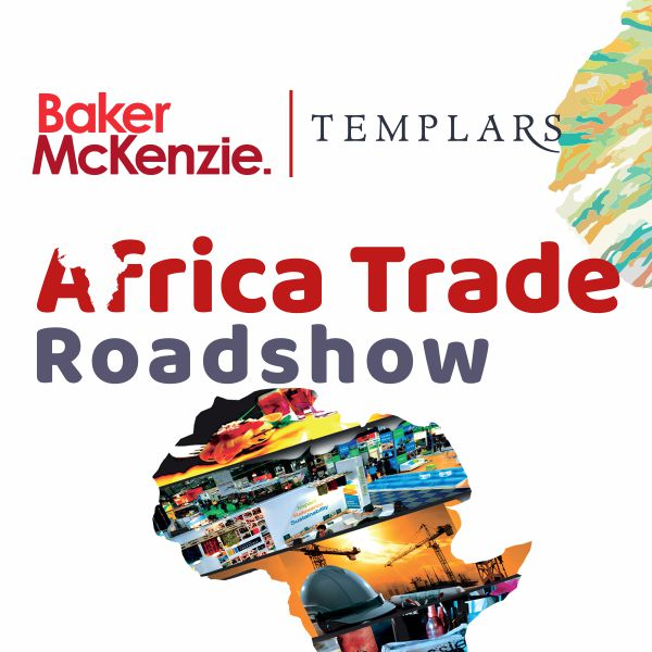 Templars and Baker Mckenzie host Africa Trade Roadshow